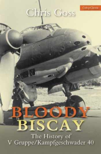 9780859791755-0859791750-Bloody Biscay: The History of V Gruppe/Kampfgeschwader 40