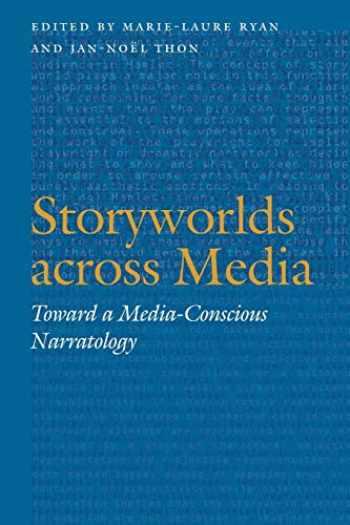 9780803245631-0803245637-Storyworlds across Media: Toward a Media-Conscious Narratology (Frontiers of Narrative)
