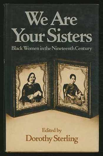 9780393017281-0393017281-We Are Your Sisters: Black Women in the Nineteenth Century