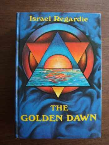 9780875426648-0875426646-The Golden Dawn: An Account of the Teachings, Rites, and Ceremonies of the Order of the Golden Dawn
