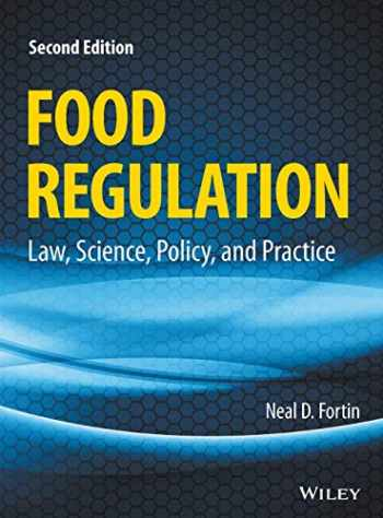 9781118964477-1118964470-Food Regulation: Law, Science, Policy, and Practice