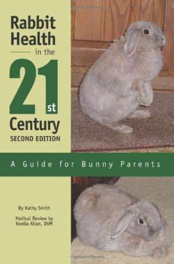 9780595281374-0595281370-Rabbit Health in the 21st Century Second Edition: A Guide for Bunny Parents
