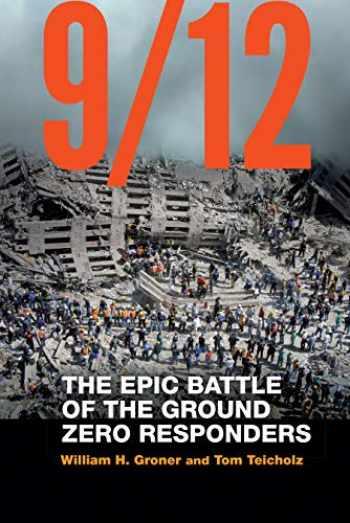 9781640120310-1640120319-9/12: The Epic Battle of the Ground Zero Responders