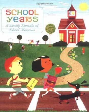 9780811851534-0811851532-School Years: A Family Keepsake of School Memories (Journal for Kids, Journal for Teens, High School Journal)