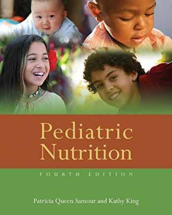9780763784508-0763784508-Pediatric Nutrition