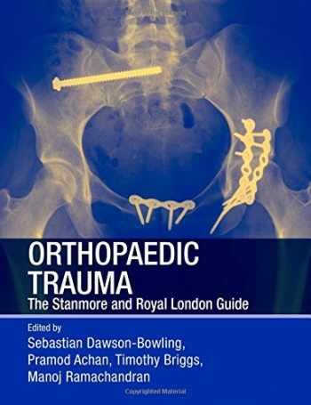 9781444148824-1444148826-Orthopaedic Trauma: The Stanmore and Royal London Guide