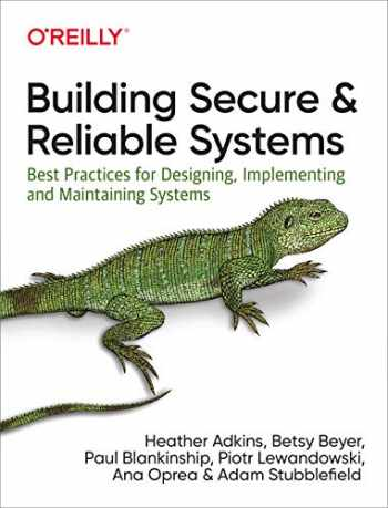 9781492083122-1492083127-Building Secure and Reliable Systems: Best Practices for Designing, Implementing, and Maintaining Systems