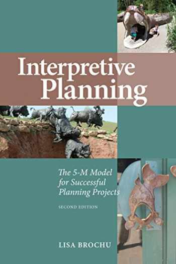 9781879931312-1879931311-Interpretive Planning: The 5-M Model for Successful Planning Projects