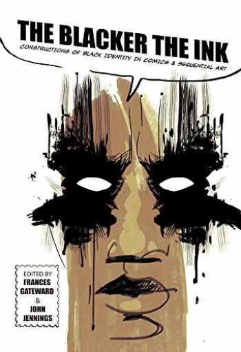 9780813572338-0813572339-The Blacker the Ink: Constructions of Black Identity in Comics and Sequential Art