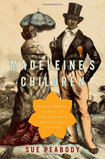 9780190233884-0190233885-Madeleine's Children: Family, Freedom, Secrets, and Lies in France's Indian Ocean Colonies