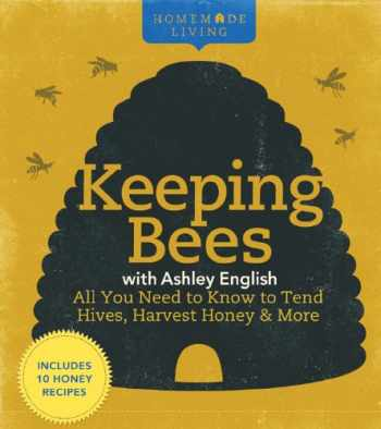 9781600596261-1600596266-Homemade Living: Keeping Bees with Ashley English: All You Need to Know to Tend Hives, Harvest Honey & More