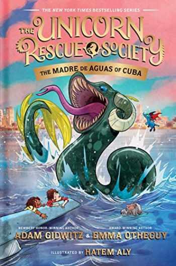 9780735231429-0735231427-The Madre de Aguas of Cuba (The Unicorn Rescue Society)