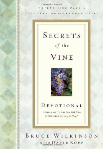 9781576739594-1576739597-Secrets of the Vine Devotional: Breaking Through to Abundance (Breakthrough Series)