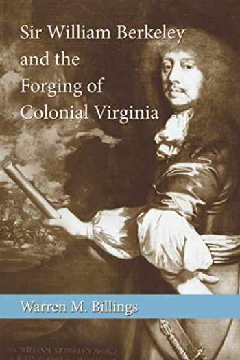 9780807134436-0807134430-Sir William Berkeley and the Forging of Colonial Virginia (Southern Biography (Paperback))