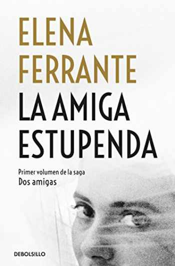 9781947783966-1947783963-La amiga estupenda / My Brilliant Friend (Dos Amigas / Neapolitan Novels) (Spanish Edition)