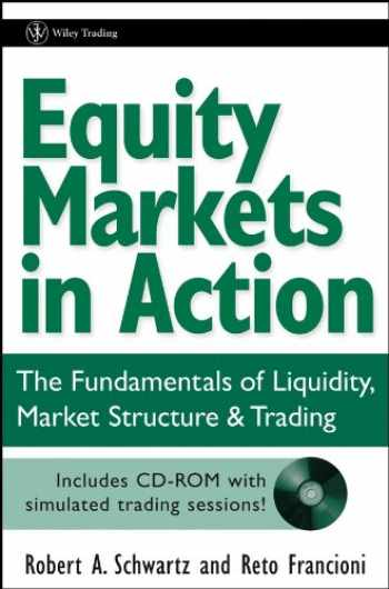 9780471469223-047146922X-Equity Markets in Action: The Fundamentals of Liquidity, Market Structure & Trading + CD