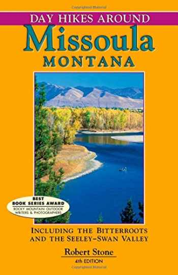 9781573420662-1573420662-Day Hikes Around Missoula, Montana: Including The Bitterroots And The Seeley-Swan Valley
