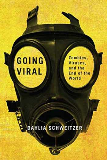 9780813593142-081359314X-Going Viral: Zombies, Viruses, and the End of the World