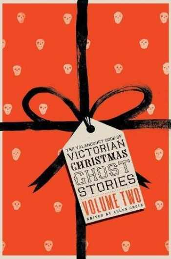 9781943910885-194391088X-The Valancourt Book of Victorian Christmas Ghost Stories, Volume Two