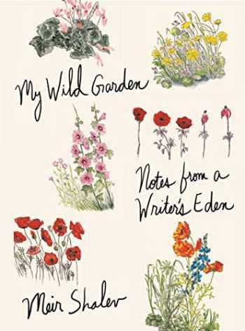 9780805243512-0805243518-My Wild Garden: Notes from a Writer's Eden