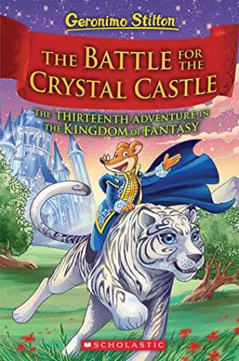 9781338655018-1338655019-The Battle for Crystal Castle (Geronimo Stilton and the Kingdom of Fantasy #13) (13)