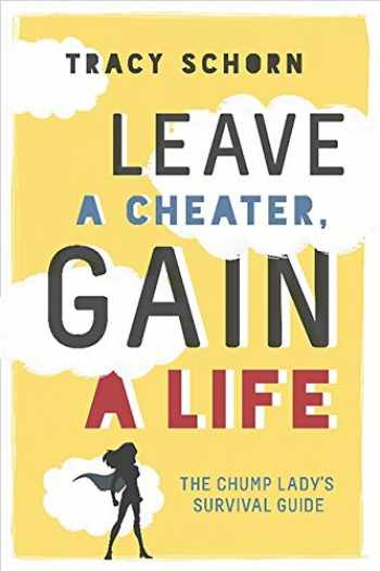9780762458967-0762458968-Leave a Cheater, Gain a Life: The Chump Lady's Survival Guide