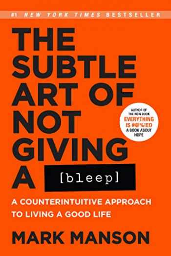 9780062851338-0062851330-The Subtle Art of Not Giving a Bleep: A Counterintuitive Approach to Living a Good Life