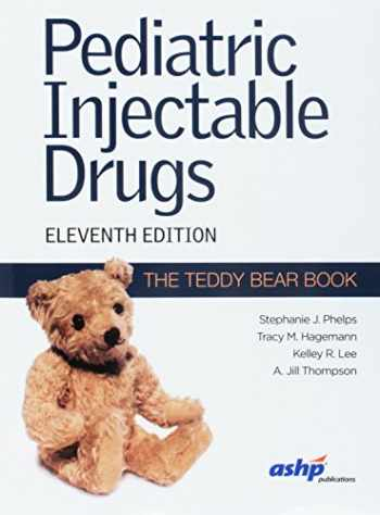 9781585285396-1585285390-Pediatric Injectable Drugs: The Teddy Bear Book