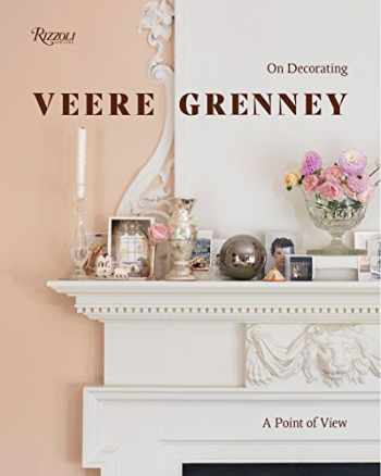 9780847860227-0847860221-Veere Grenney: A Point of View: On Decorating