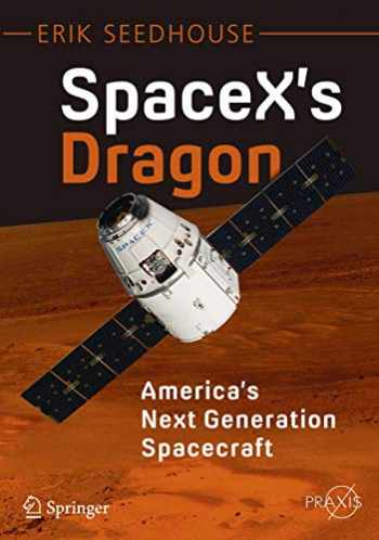 9783319215143-3319215140-SpaceX's Dragon: America's Next Generation Spacecraft (Springer Praxis Books)