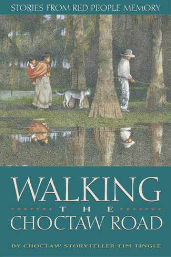9780938317746-0938317741-Walking the Choctaw Road : Stories from Red People Memory