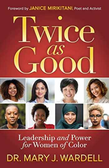 9781642796308-1642796301-Twice as Good: Leadership and Power for Women of Color