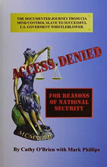 9780966016536-096601653X-ACCESS DENIED For Reasons Of National Security: Documented Journey From CIA Mind Control Slave To U.S. Government Whistleblower