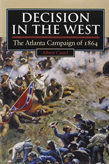 9780700607488-070060748X-Decision in the West: The Atlanta Campaign of 1864 (Modern War Studies (Paperback))