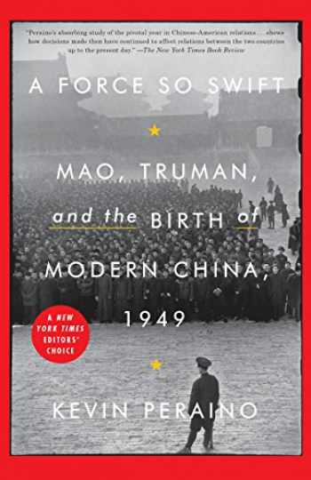 9780307887245-0307887243-A Force So Swift: Mao, Truman, and the Birth of Modern China, 1949