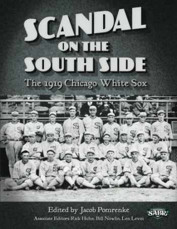 9781933599953-1933599952-Scandal on the South Side: The 1919 Chicago White Sox (The SABR Digital Library) (Volume 28)