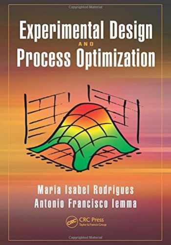 9781482299557-1482299550-Experimental Design and Process Optimization