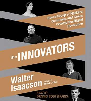 9781442376229-1442376228-The Innovators: How a Group of Hackers, Geniuses, and Geeks Created the Digital Revolution
