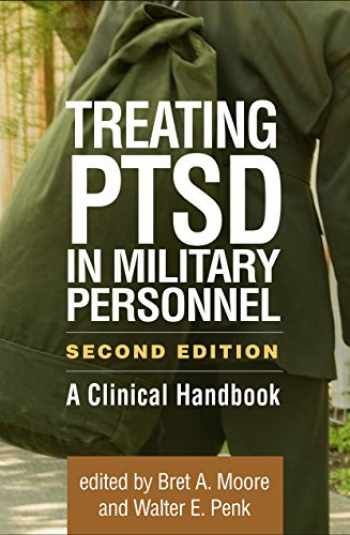 9781462538447-1462538444-Treating PTSD in Military Personnel, Second Edition: A Clinical Handbook