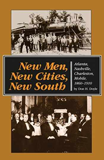 9780807842706-0807842702-New Men, New Cities, New South: Atlanta, Nashville, Charleston, Mobile, 1860-1910 (Fred W. Morrison Series in Southern Studies)