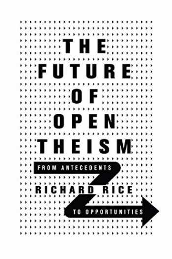 9780830852864-0830852867-The Future of Open Theism: From Antecedents to Opportunities