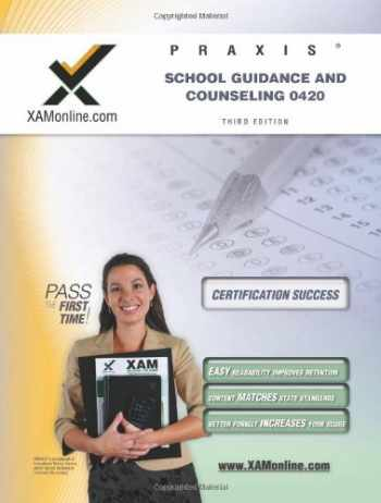 9781607870678-1607870673-Praxis School Guidance and Counseling 0420 Teacher Certification Test Prep Study Guide (Praxis (1))