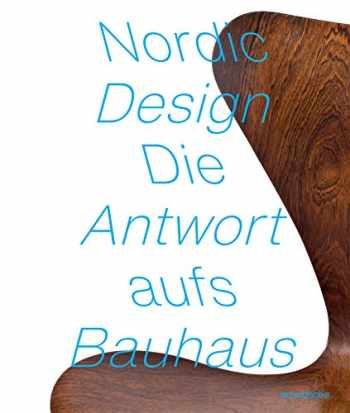9783897905825-3897905825-Nordic Design: The Response to the Bauhaus (English and German Edition)