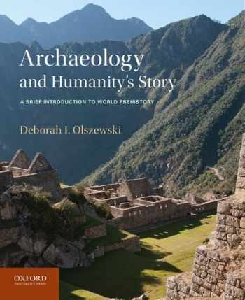 9780199764563-0199764565-Archaeology and Humanity's Story: A Brief Introduction to World Prehistory