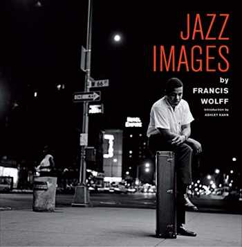 9788409127122-8409127121-Jazz Images by Francis Wolff