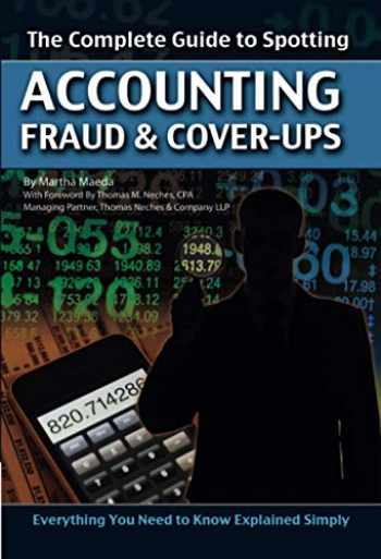 9781601382122-160138212X-The Complete Guide to Spotting Accounting Fraud & Cover-Ups: Everything You Need to Know Explained Simply