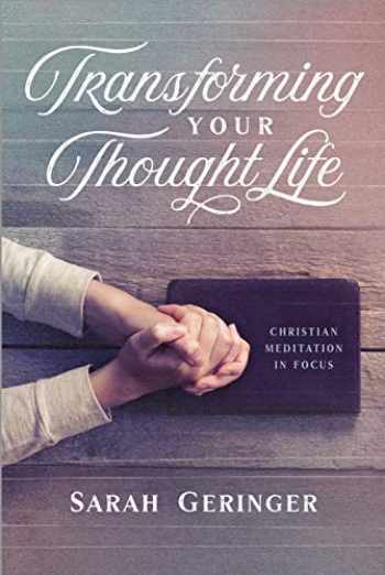 9781684262106-1684262100-Transforming Your Thought Life: Christian Meditation in Focus
