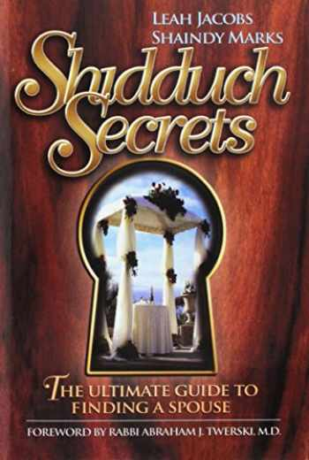 9781422602201-1422602206-Shidduch Secrets: The Ultimate Guide to Finding a Spouse