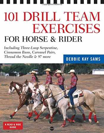 9781603421430-1603421432-101 Drill Team Exercises for Horse & Rider: Including 3-Loop Surpentine, Cinnamon Swirl, Carousel Pairs, Thread the Needle, & 97 more (Read & Ride)