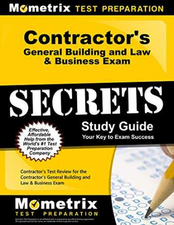 9781609714598-1609714598-Contractor's General Building and Law & Business Exam Secrets Study Guide: Contractor's Test Review for the Contractor's General Building and Law & Business Exam